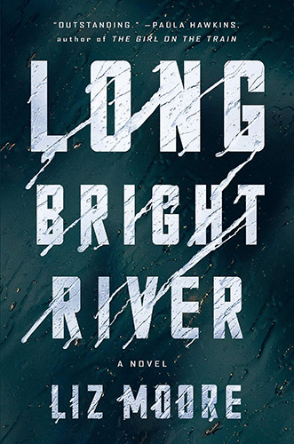 Long Bright River by Liz Moore