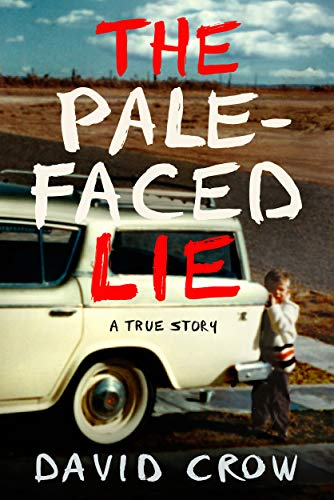 The Pale-Faced Lie by David Crow