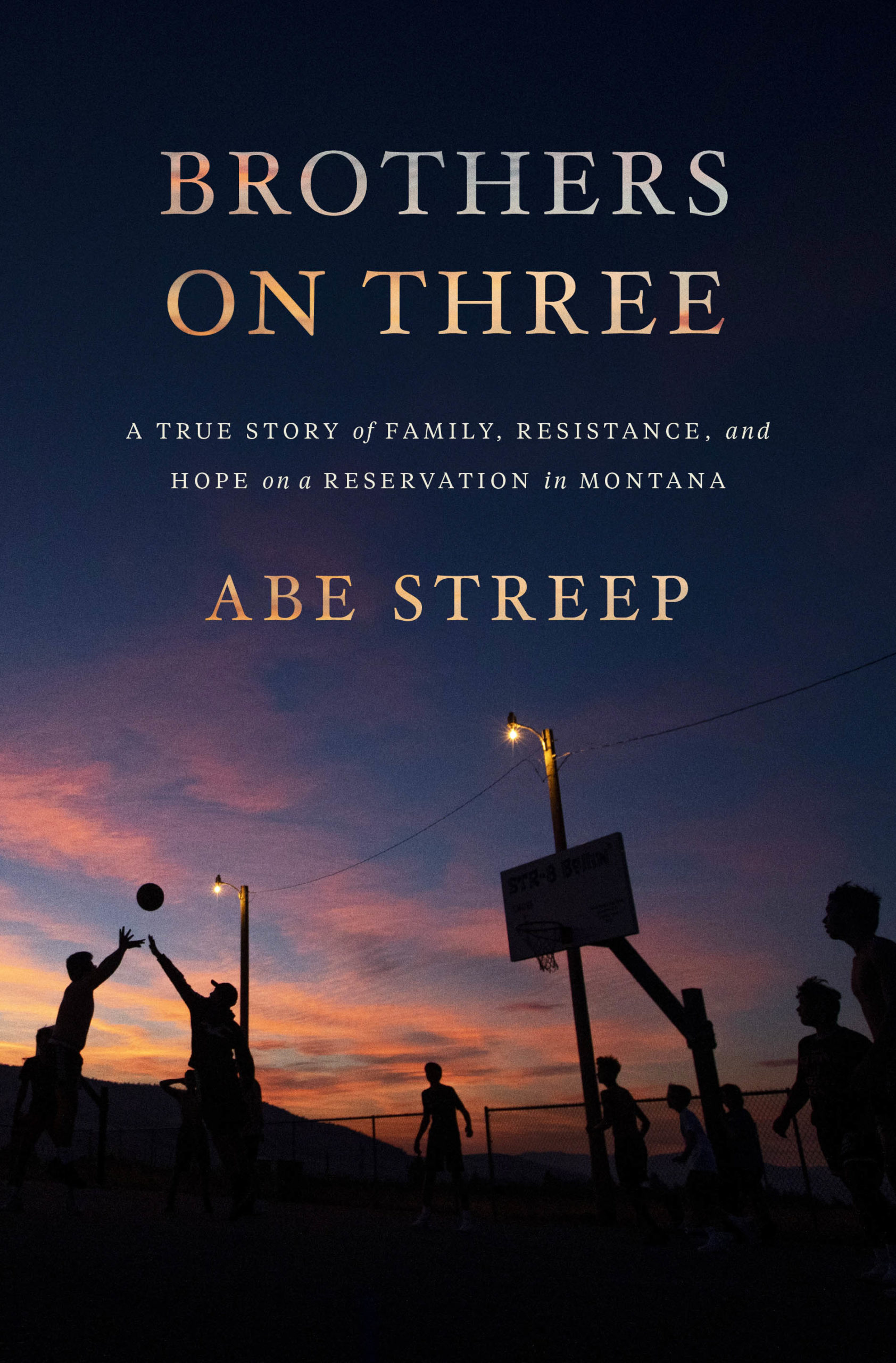 Brothers on Three by Abe Streep